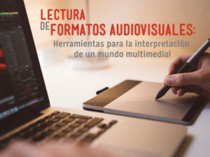 Seminario: Formatos audiovisuales: Interpretación de un mundo multimedial